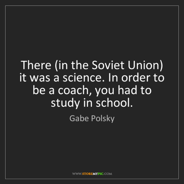 Gabe Polsky: There (in the Soviet Union) it was a science. In order...