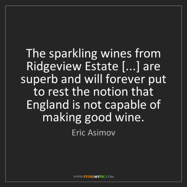 Eric Asimov: The sparkling wines from Ridgeview Estate [...] are superb...