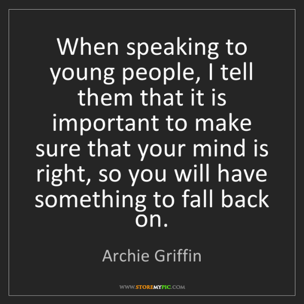Archie Griffin: When speaking to young people, I tell them that it is...