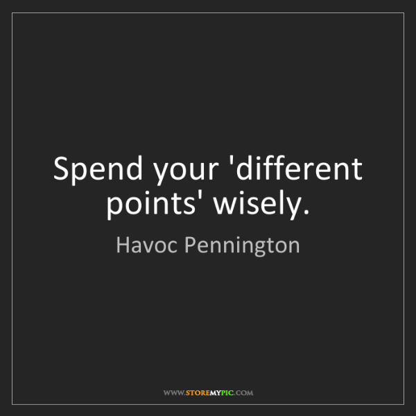 Havoc Pennington: Spend your 'different points' wisely.