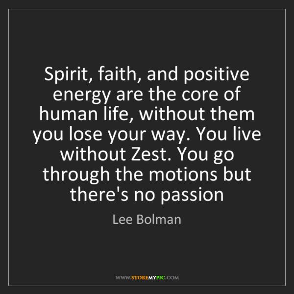 Lee Bolman: Spirit, faith, and positive energy are the core of human...