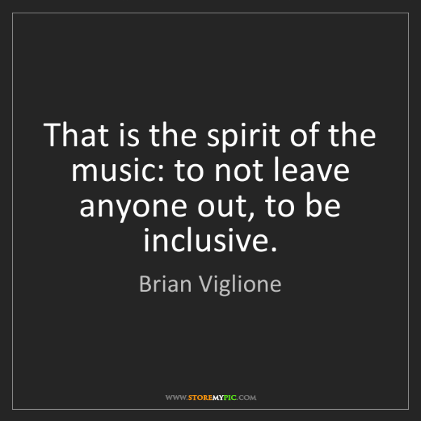 Brian Viglione: That is the spirit of the music: to not leave anyone...