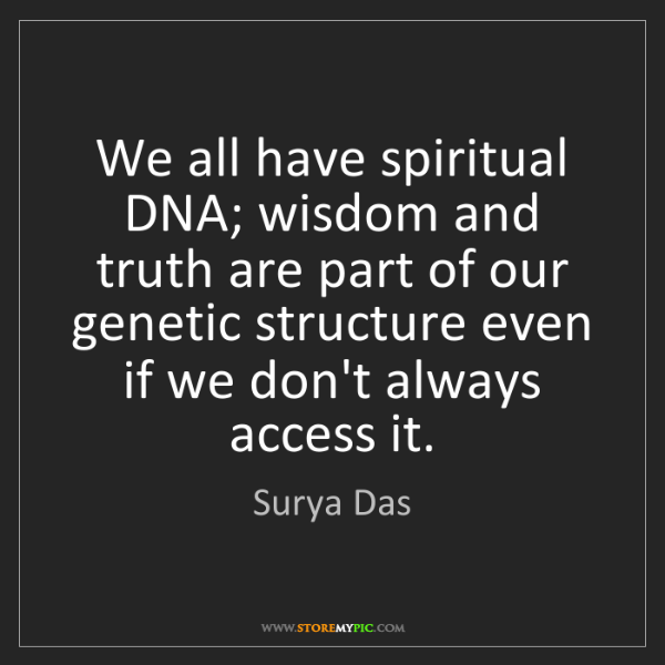 Surya Das: We all have spiritual DNA; wisdom and truth are part...