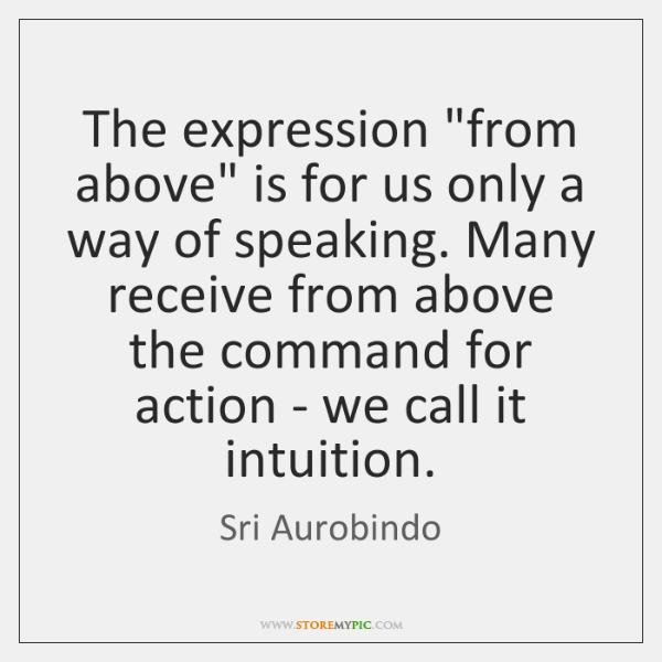 """The expression """"from above"""" is for us only a way of speaking. ..."""