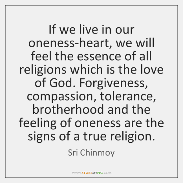 If we live in our oneness-heart, we will feel the essence of ...
