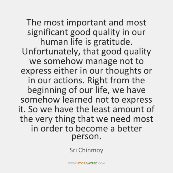 The most important and most significant good quality in our human life ...