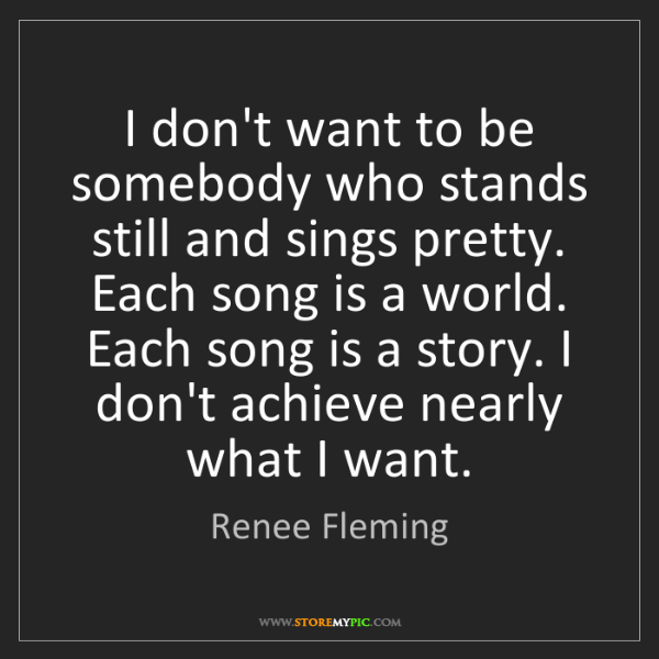 Renee Fleming: I don't want to be somebody who stands still and sings...