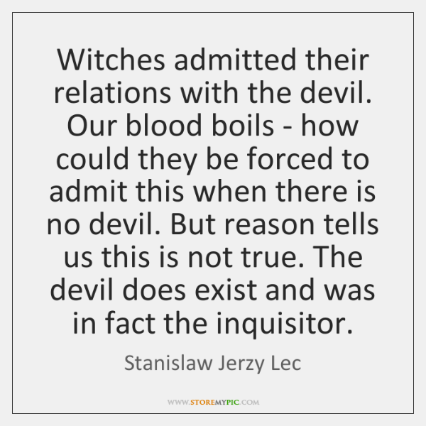 Witches admitted their relations with the devil. Our blood boils - how ...
