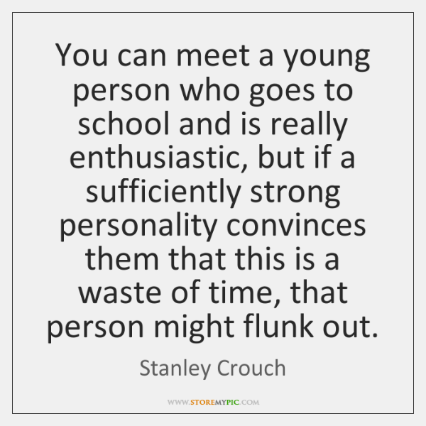 You can meet a young person who goes to school and is ...