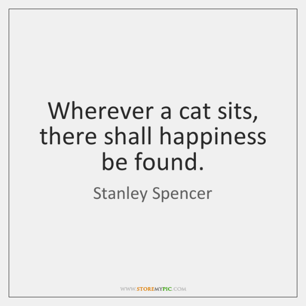 Wherever a cat sits, there shall happiness be found.