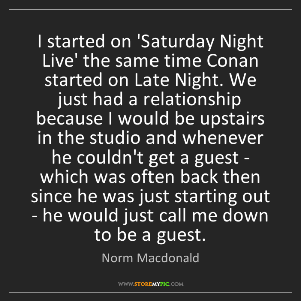 Norm Macdonald: I started on 'Saturday Night Live' the same time Conan...