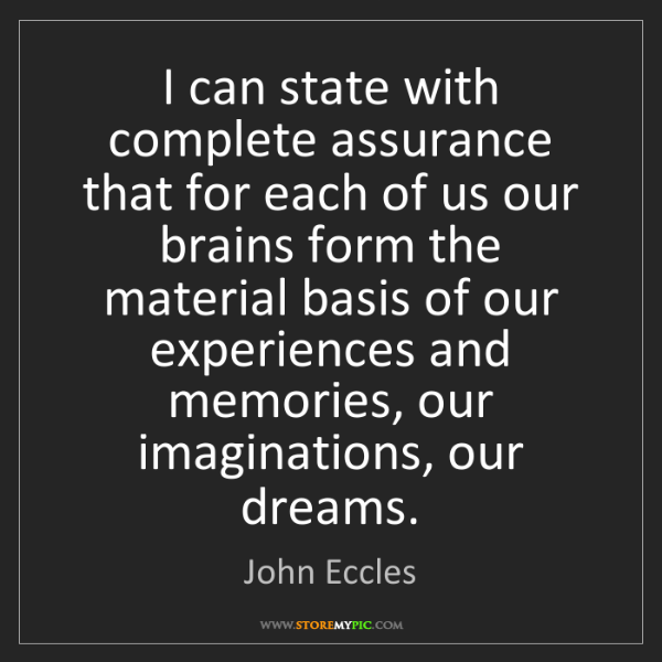 John Eccles: I can state with complete assurance that for each of...