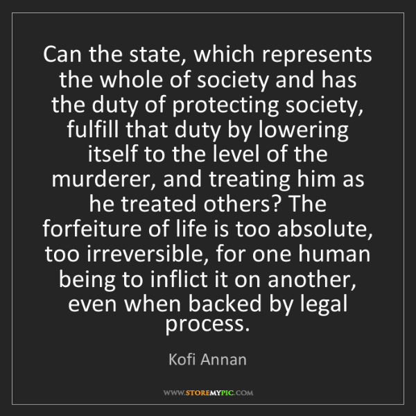 Kofi Annan: Can the state, which represents the whole of society...