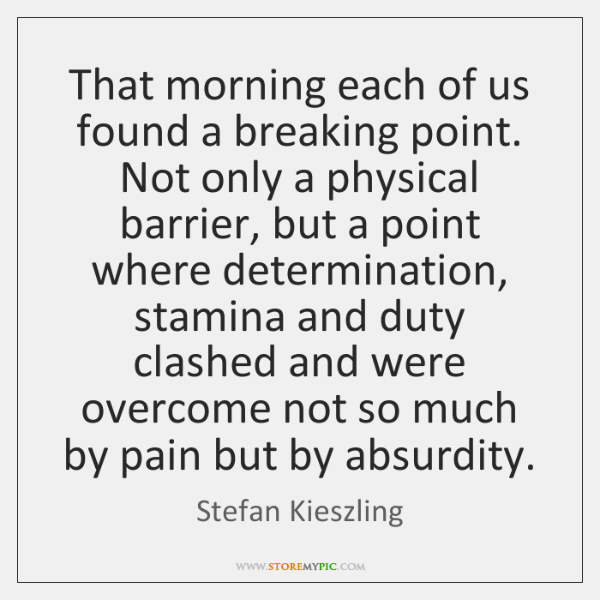 That morning each of us found a breaking point. Not only a ...