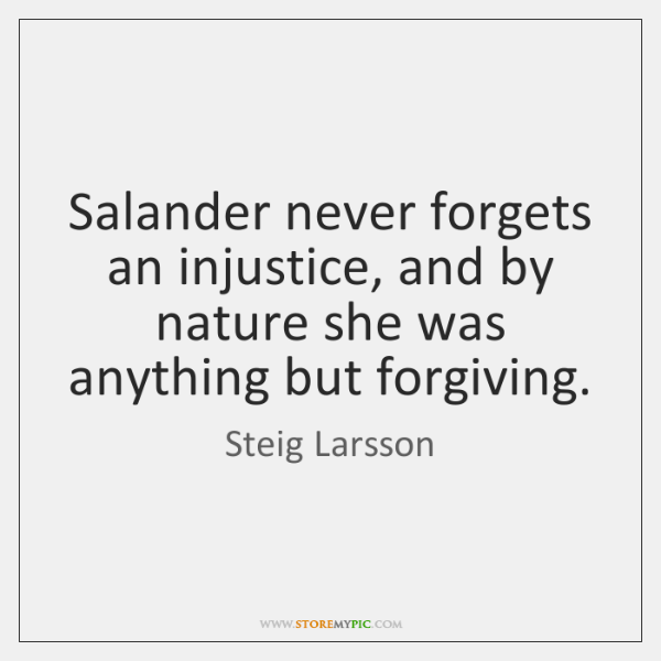 Salander never forgets an injustice, and by nature she was anything but ...