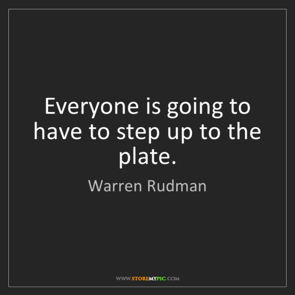 Warren Rudman: Everyone is going to have to step up to the plate.