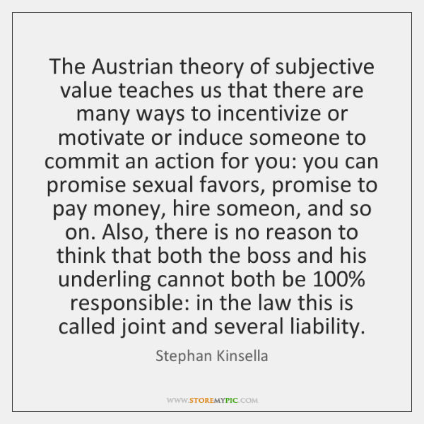 The Austrian theory of subjective value teaches us that there are many ...