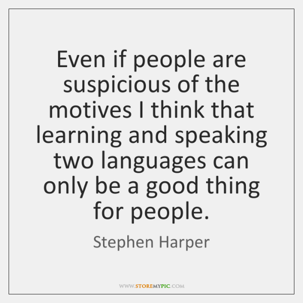 Even if people are suspicious of the motives I think that learning ...