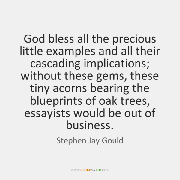 God bless all the precious little examples and all their cascading implications; ...