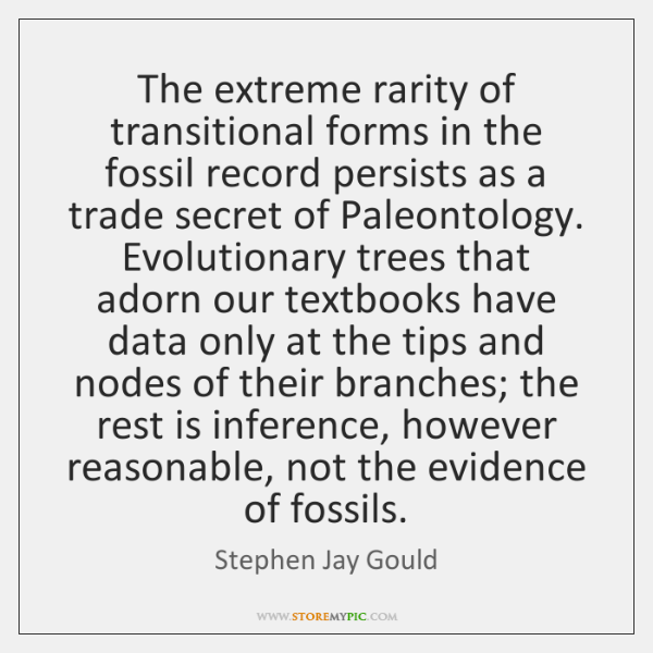 The extreme rarity of transitional forms in the fossil record persists as ...