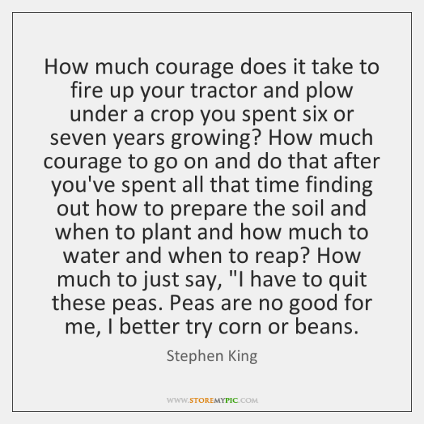 How much courage does it take to fire up your tractor and ...