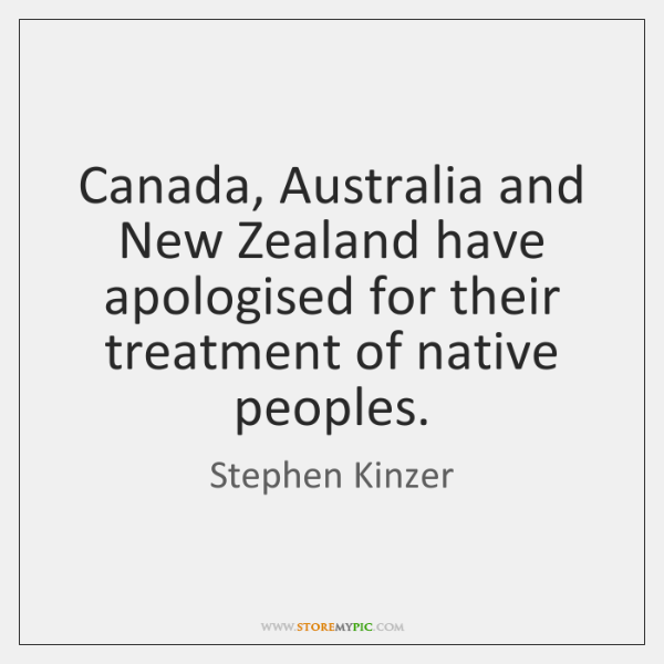 Canada, Australia and New Zealand have apologised for their treatment of native ...