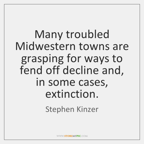 Many troubled Midwestern towns are grasping for ways to fend off decline ...