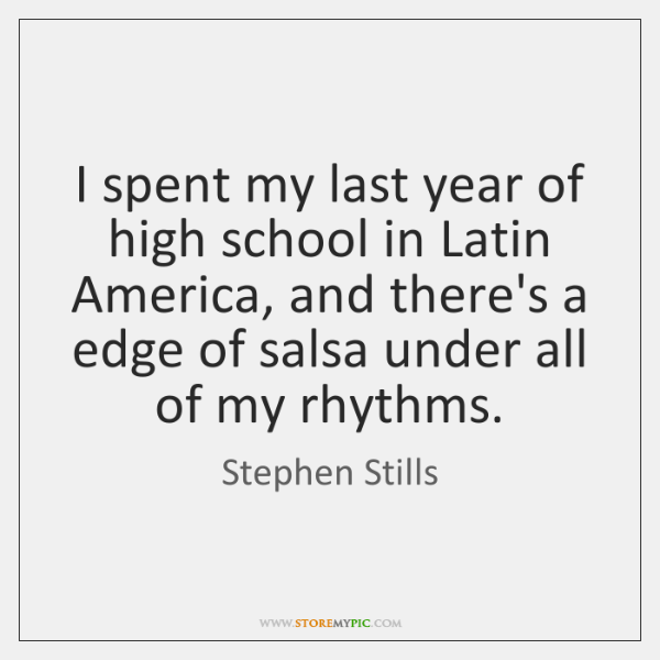 I spent my last year of high school in Latin America, and ...