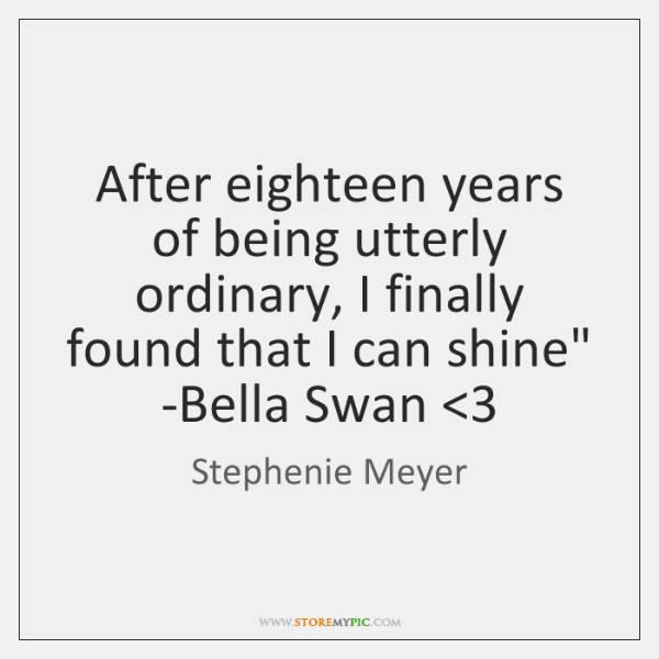'After eighteen years of being utterly ordinary, I finally found that I ...