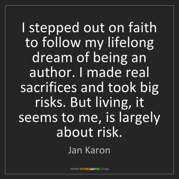 Jan Karon: I stepped out on faith to follow my lifelong dream of...