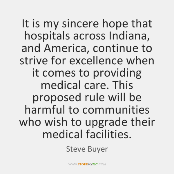 It is my sincere hope that hospitals across Indiana, and America, continue ...