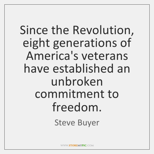 Since the Revolution, eight generations of America's veterans have established an unbroken ...