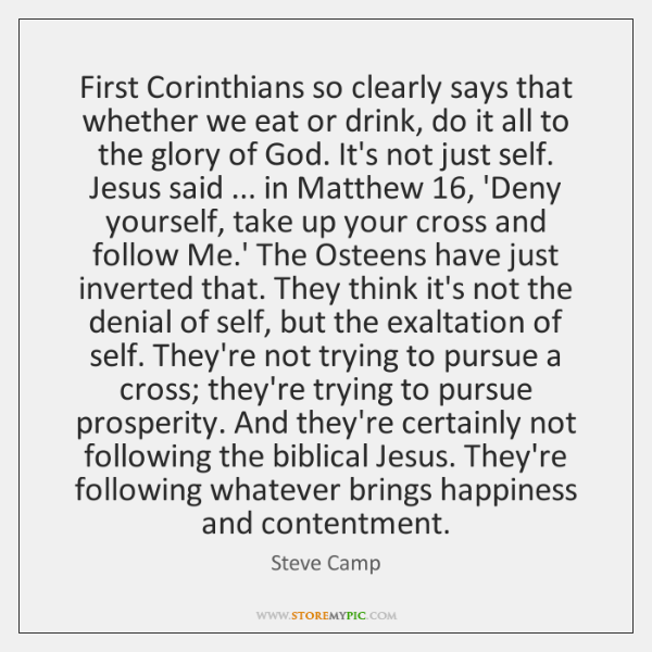 First Corinthians so clearly says that whether we eat or drink, do ...