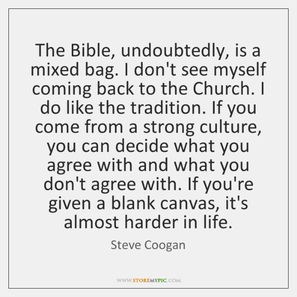 The Bible, undoubtedly, is a mixed bag. I don't see myself coming ...
