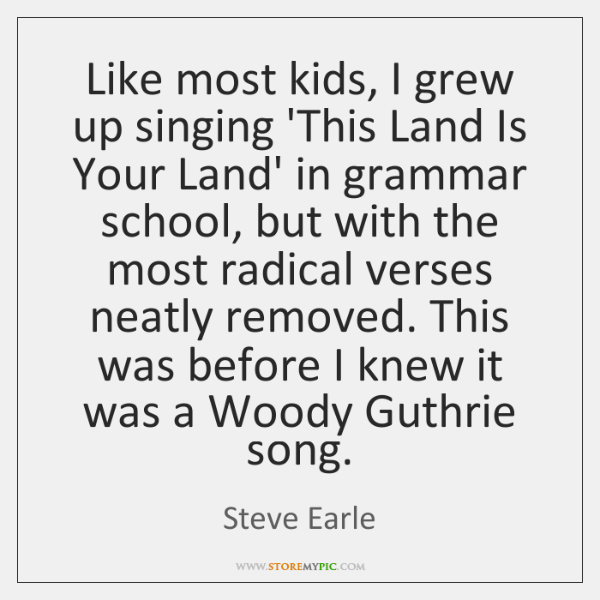 Like most kids, I grew up singing 'This Land Is Your Land' ...