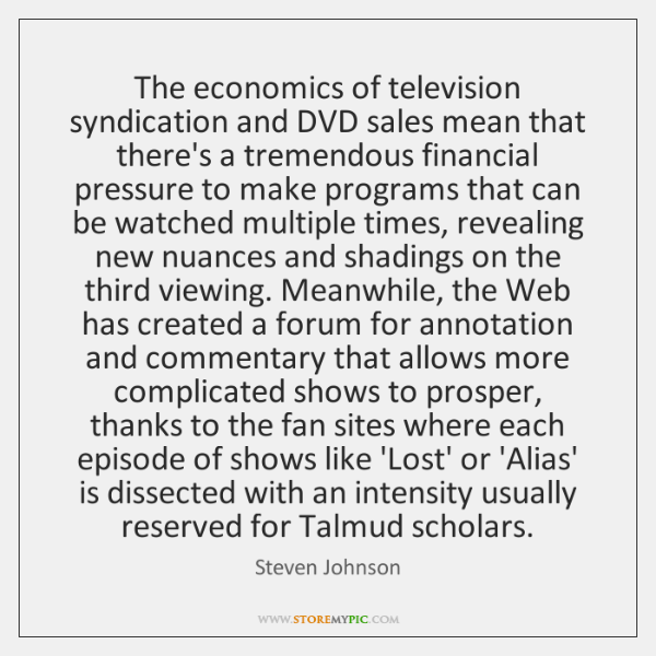 The economics of television syndication and DVD sales mean that there's a ...