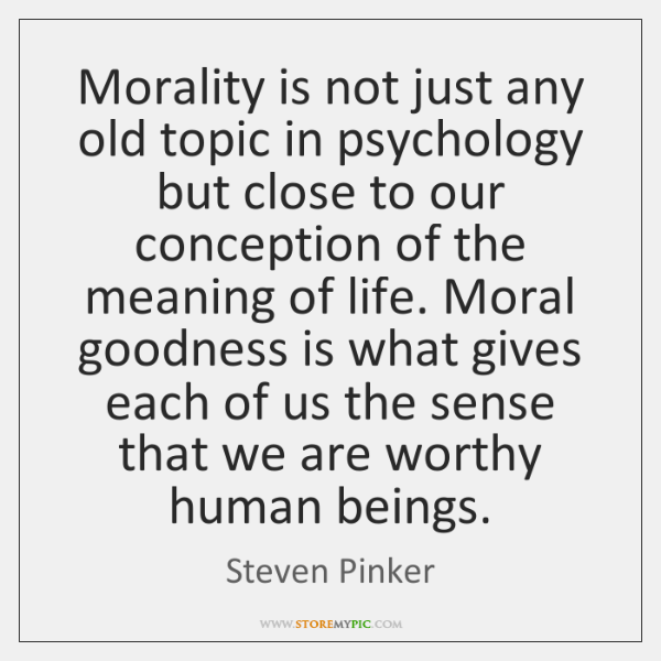 Morality is not just any old topic in psychology but close to ...