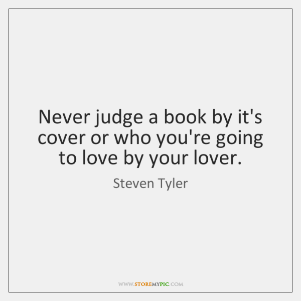 Never judge a book by it's cover or who you're going to ...