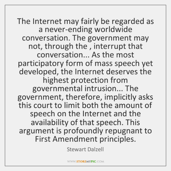 The Internet may fairly be regarded as a never-ending worldwide conversation. The ...
