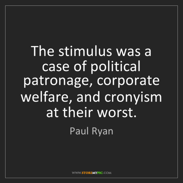 Paul Ryan: The stimulus was a case of political patronage, corporate...