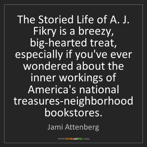 Jami Attenberg: The Storied Life of A. J. Fikry is a breezy, big-hearted...