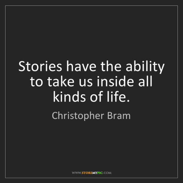 Christopher Bram: Stories have the ability to take us inside all kinds...