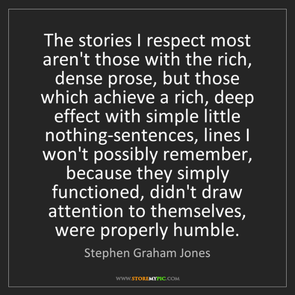 Stephen Graham Jones: The stories I respect most aren't those with the rich,...
