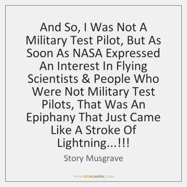 And So, I Was Not A Military Test Pilot, But As Soon ...