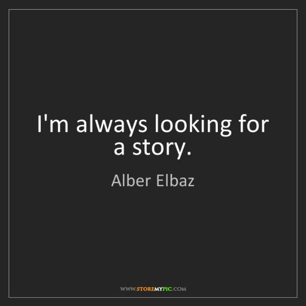 Alber Elbaz: I'm always looking for a story.