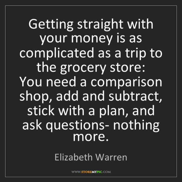 Elizabeth Warren: Getting straight with your money is as complicated as...