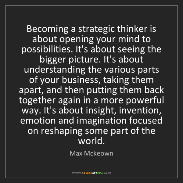 Max Mckeown: Becoming a strategic thinker is about opening your mind...