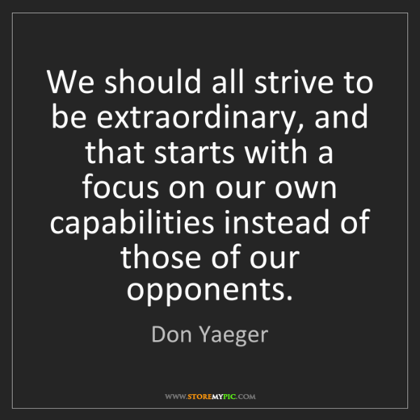 Don Yaeger: We should all strive to be extraordinary, and that starts...