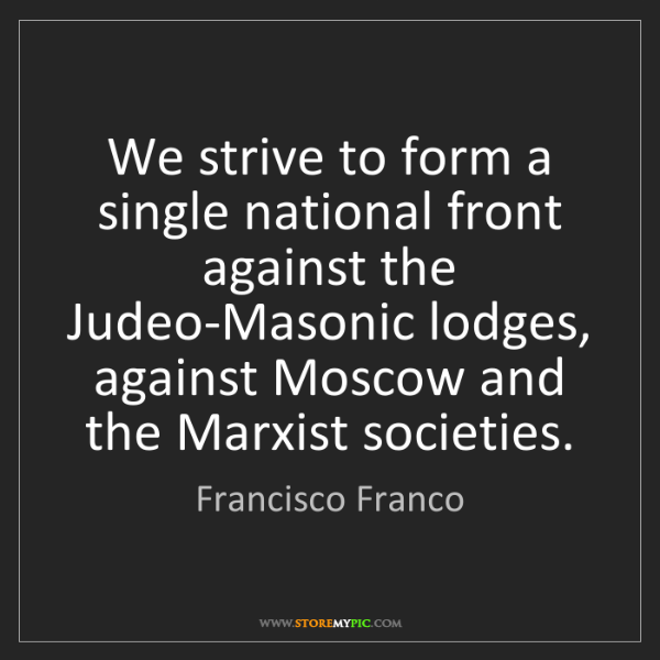Francisco Franco: We strive to form a single national front against the...
