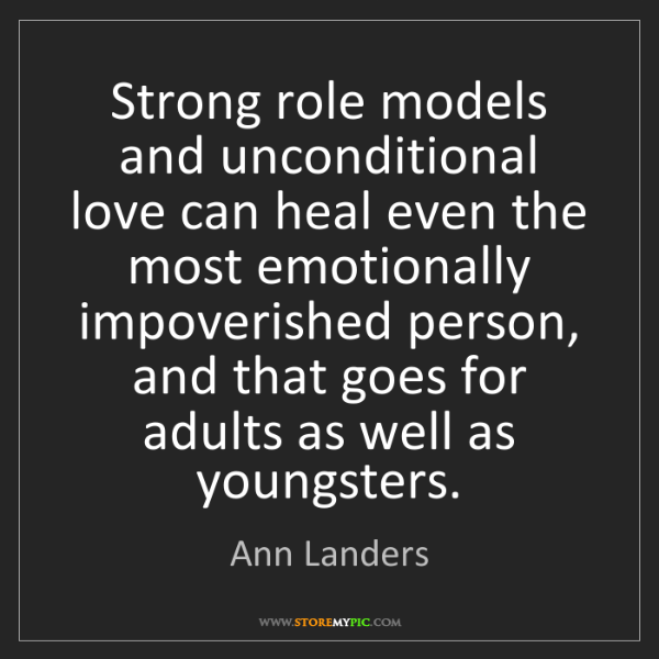 Ann Landers: Strong role models and unconditional love can heal even...